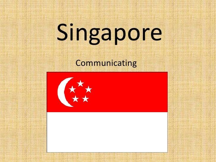 Singapore<br />Communicating <br />