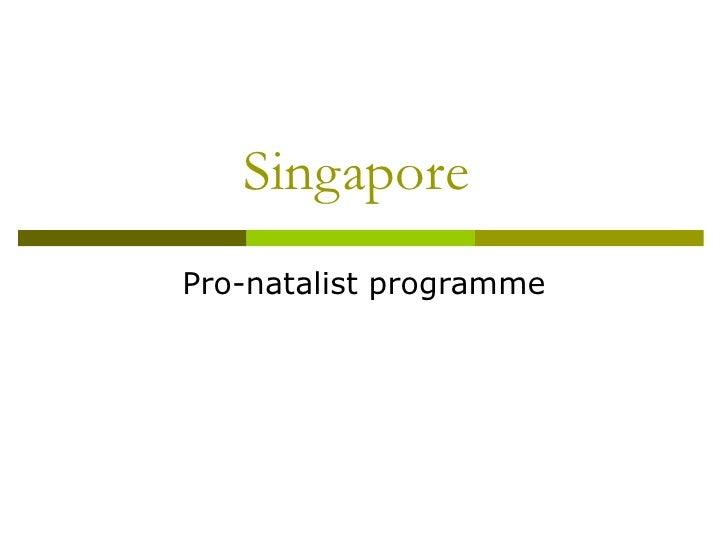 Singapore  Pro-natalist programme