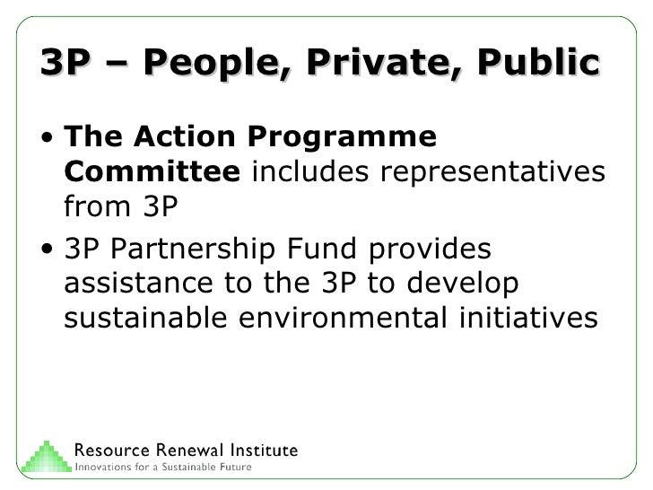3P – People, Private, Public <ul><li>The Action Programme Committee  includes representatives from 3P </li></ul><ul><li>3P...