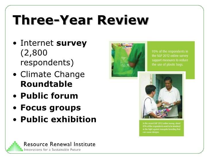 Three-Year Review <ul><li>Internet  survey  (2,800 respondents) </li></ul><ul><li>Climate Change  Roundtable </li></ul><ul...
