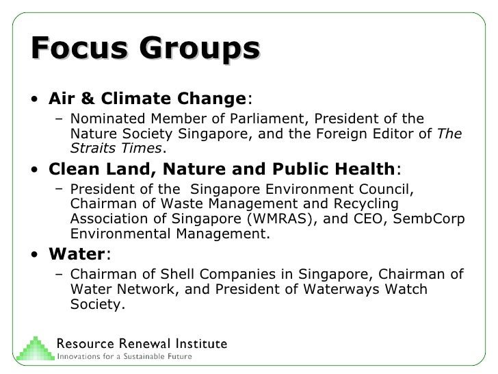 Focus Groups <ul><li>Air & Climate Change :  </li></ul><ul><ul><li>Nominated Member of Parliament, President of the Nature...