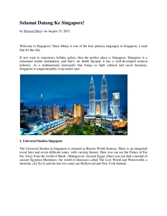 Selamat Datang Ke Singapore!by Howard Shen | on August 15, 2012Welcome to Singapore! Since Malay is one of the four primar...