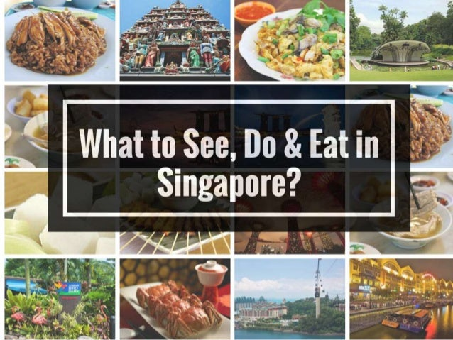 Things To See Like any Asian country, Singapore too has stored arts, history, culture, nature and wildlife, and architectu...