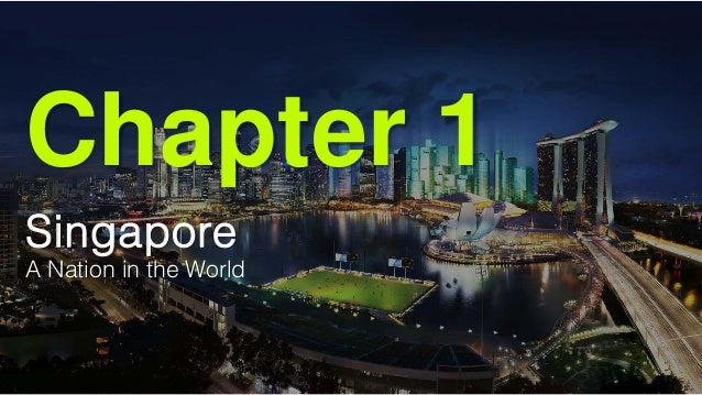 Chapter 1 Singapore A Nation in the World