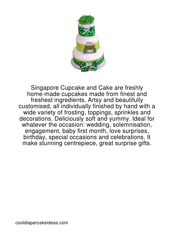 Singapore Cupcake and Cake are freshly    home-made cupcakes made from finest and     freshest ingredients. Artsy and beau...