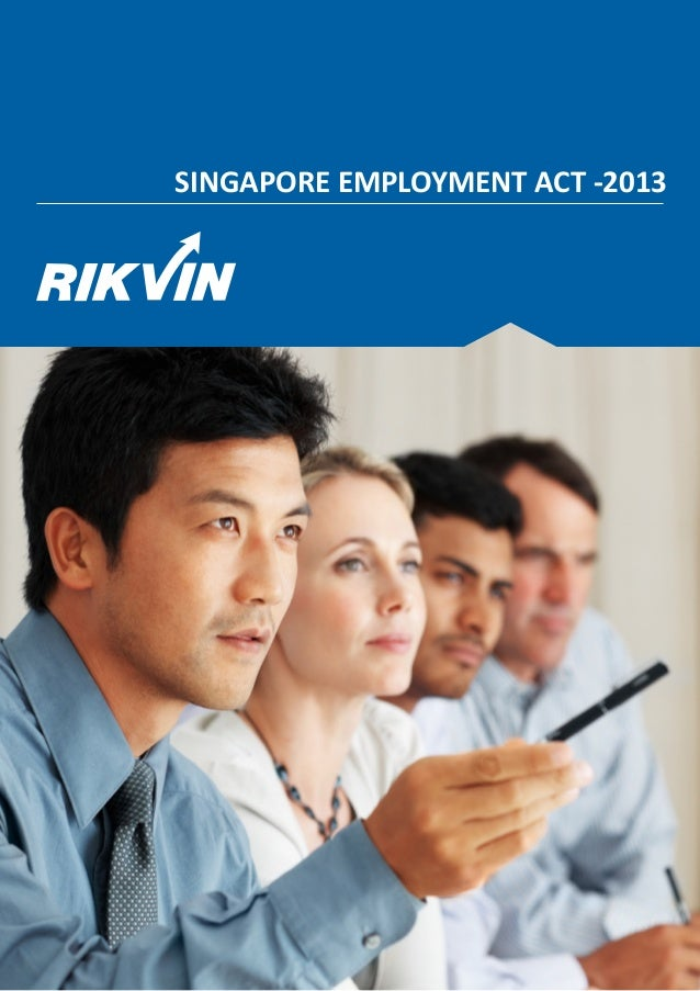 SINGAPORE EMPLOYMENT ACT -2013