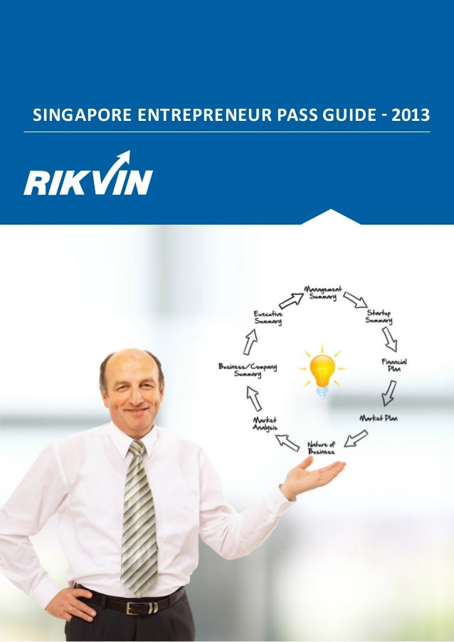 SINGAPORE ENTREPRENEUR PASS GUIDE - 2013