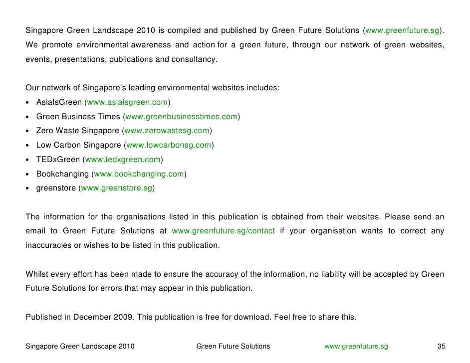 Singapore Green Landscape 2010 is compiled and published by Green Future Solutions (www.greenfuture.sg). We promote enviro...