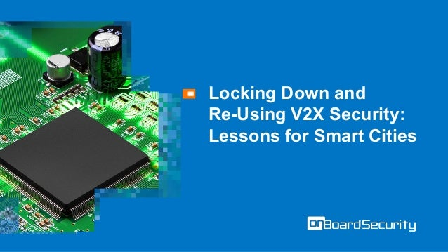Locking Down and Re-Using V2X Security: Lessons for Smart Cities