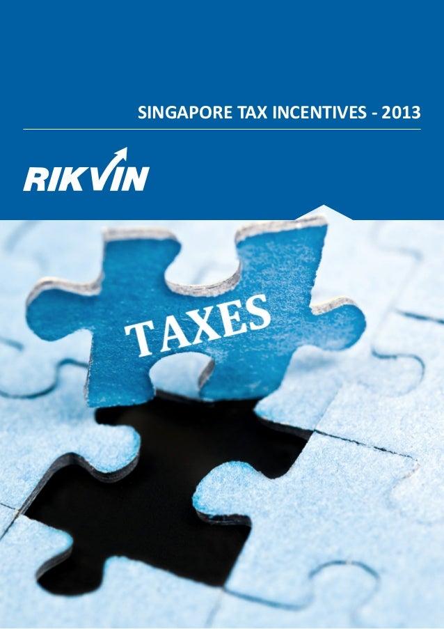 SINGAPORE TAX INCENTIVES - 2013