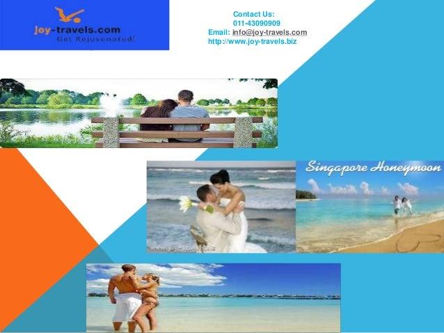 Contact Us: 011-43090909 Email: info@joy-travels.com http://www.joy-travels.biz