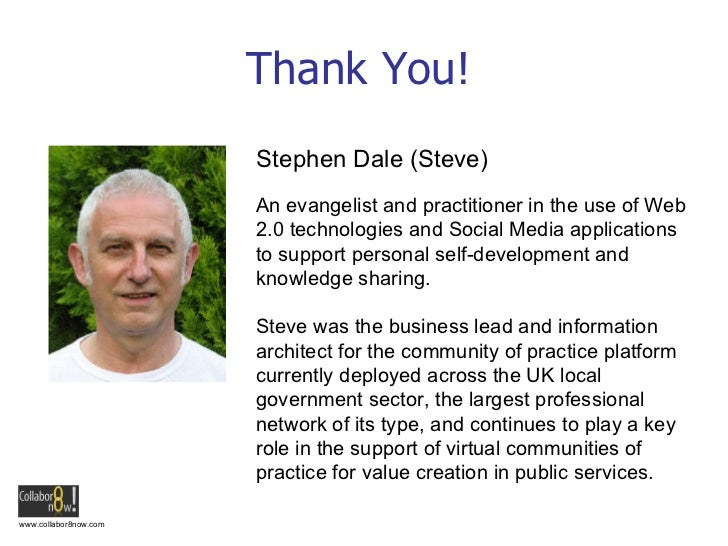 Thank You! An evangelist and practitioner in the use of Web 2.0 technologies and Social Media applications to support pers...