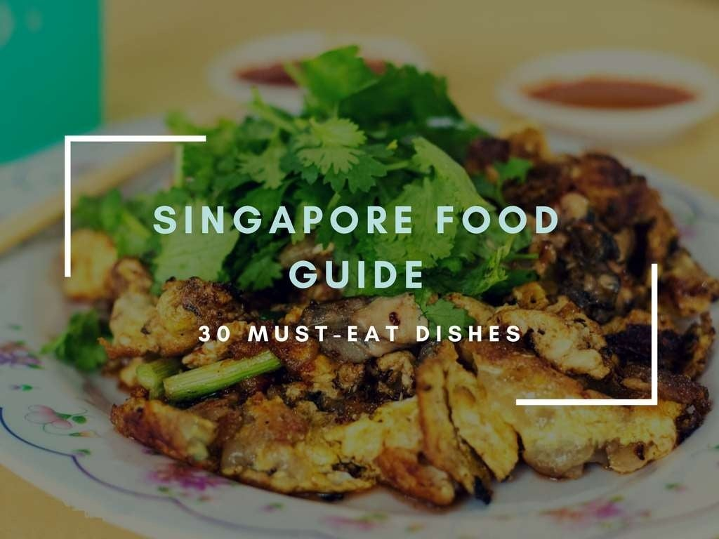 Singapore Food Guide - 30 Must Eat Dishes
