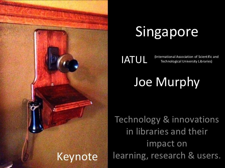 Singapore            IATUL   (International Association of Scientific and                         Technological University...