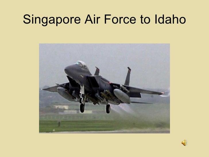 Singapore Air Force to Idaho