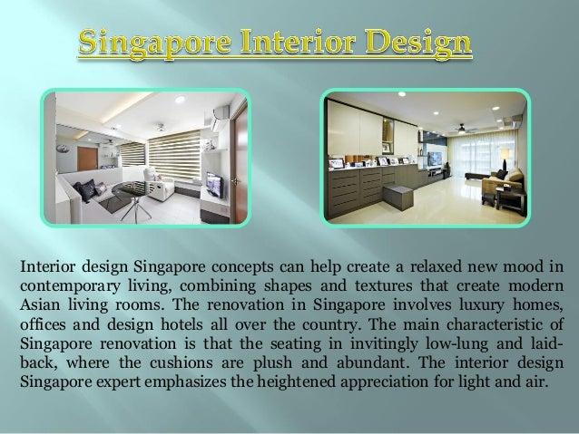 Interior design Singapore concepts can help create a relaxed new mood in contemporary living, combining shapes and texture...