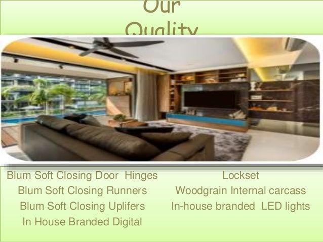 Our Quality Blum Soft Closing Door Hinges Blum Soft Closing Runners Blum Soft Closing Uplifers In House Branded Digital Lo...