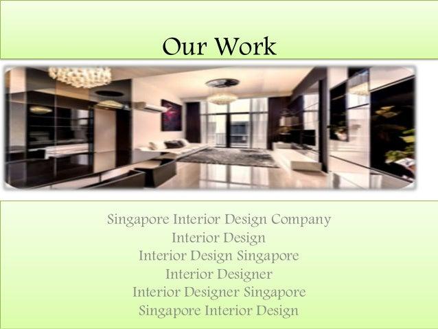 Our Work Singapore Interior Design Company Interior Design Interior Design Singapore Interior Designer Interior Designer S...