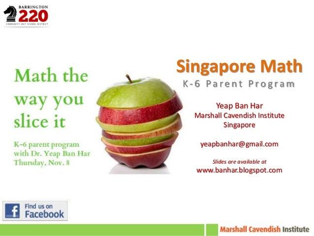 Singapore MathK-6 Parent Program        Yeap Ban Har  Marshall Cavendish Institute           Singapore   yeapbanhar@gmail....