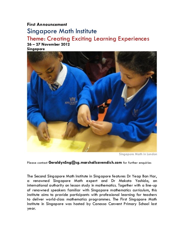 First AnnouncementSingapore Math InstituteTheme: Creating Exciting Learning Experiences26 – 27 November 2012Singapore     ...