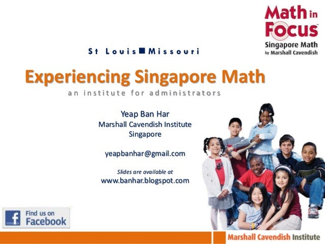 St LouisMissouriExperiencing Singapore Math    an institute for administrators                Yeap Ban Har          Marsh...