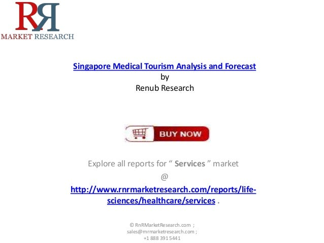 """Singapore Medical Tourism Analysis and Forecast by Renub Research Explore all reports for """" Services """" market @ http://www..."""