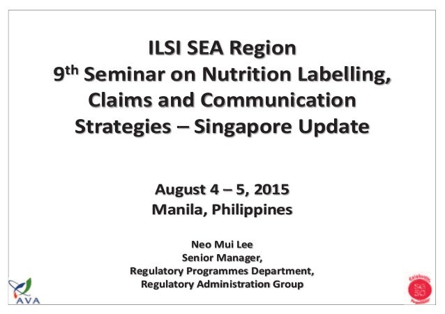 ILSI SEA Region 99th ILSI SEA Region th Seminar on Nutrition Labelling,Seminar on Nutrition LabellingS Claims and Communic...