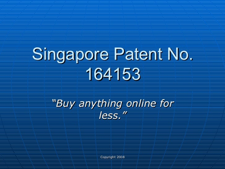"Singapore Patent No. 164153 "" Buy anything online for less."""