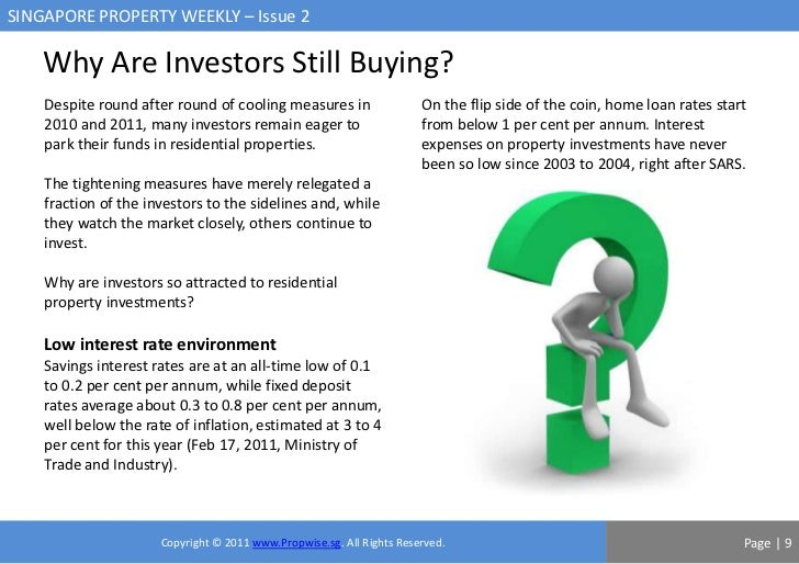 SINGAPORE PROPERTY WEEKLY – Issue 2    Why Are Investors Still Buying?    Despite round after round of cooling measures in...