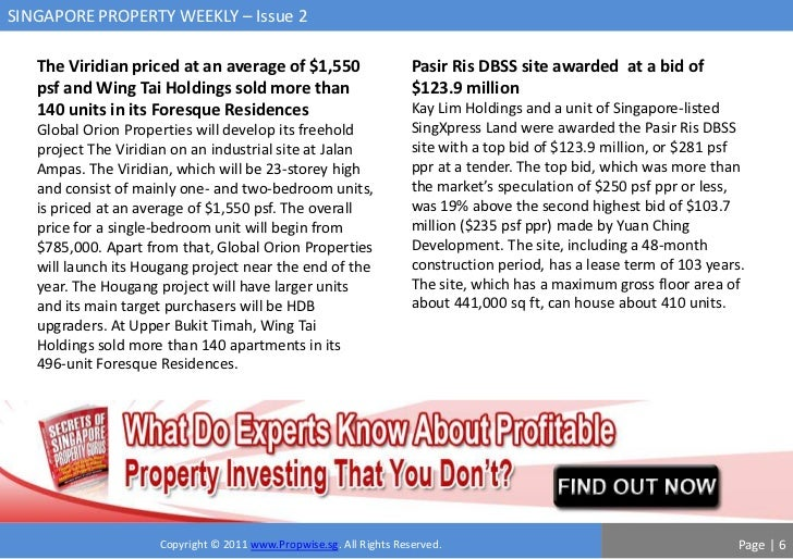 SINGAPORE PROPERTY WEEKLY – Issue 2   The Viridian priced at an average of $1,550                       Pasir Ris DBSS sit...