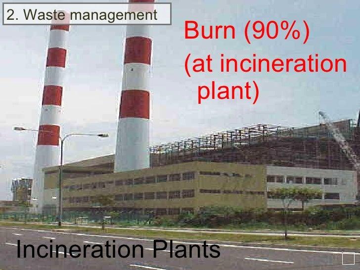 2. Waste management Incineration Plants Burn (90%) (at incineration plant)