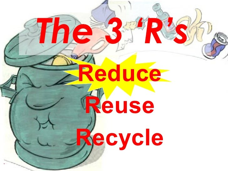 Reduce Reuse Recycle The 3 'R's