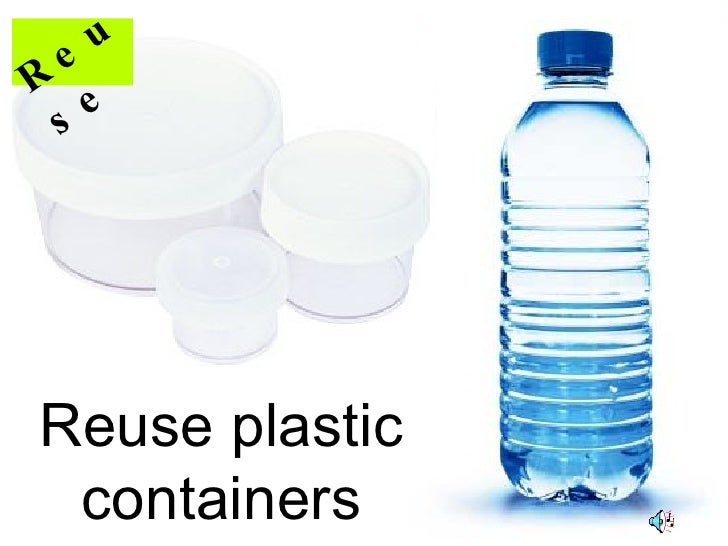 Reuse plastic containers Reuse