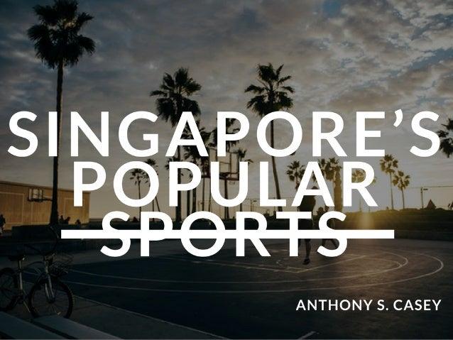 Singapore's Popular Sports | Anthony S. Casey