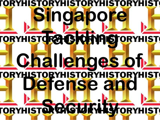 Singapore Tackling Challenges of Defense and Security