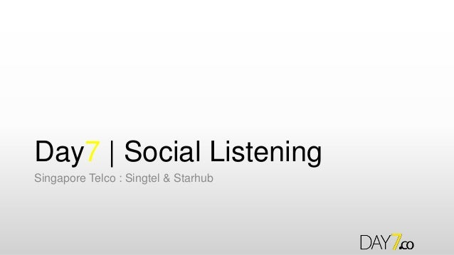 Day7 | Social Listening Singapore Telco : Singtel & Starhub