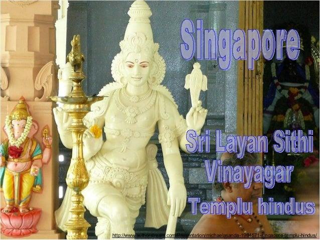 http://www.authorstream.com/Presentation/michaelasanda-1904571-singapore-templu-hindus/