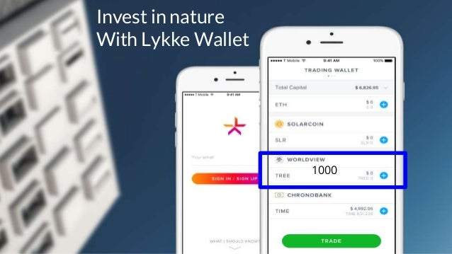 Invest In Nature With Lykke Wallet 1000