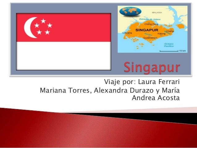 Viaje por: Laura FerrariMariana Torres, Alexandra Durazo y MaríaAndrea Acosta