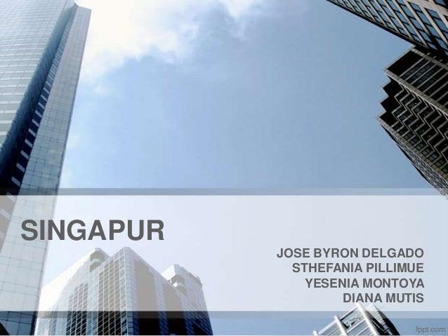 SINGAPUR JOSE BYRON DELGADO STHEFANIA PILLIMUE YESENIA MONTOYA DIANA MUTIS