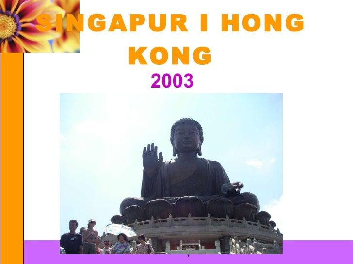 SINGAPUR I HONG KONG 2003