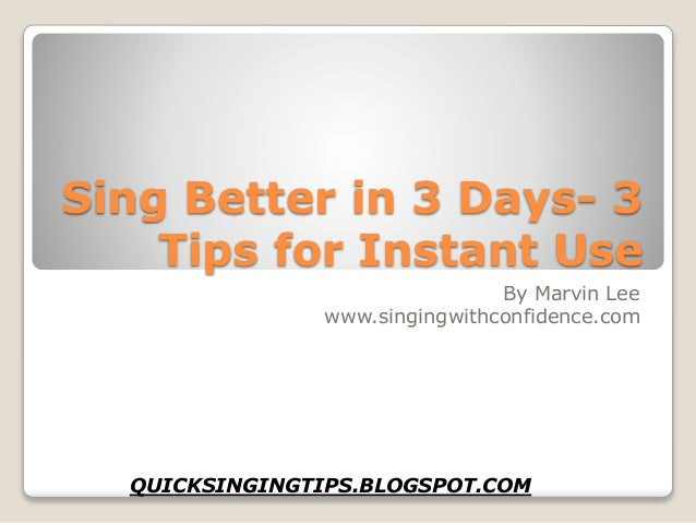 how to sing better in 3 days 3 quick singing tips. Black Bedroom Furniture Sets. Home Design Ideas