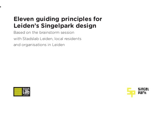 Eleven guiding principles forLeiden's Singelpark designBased on the brainstorm sessionwith Stadslab Leiden, local resident...