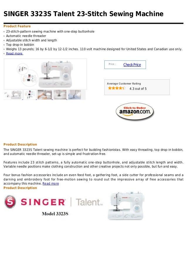 SINGER 3323S Talent 23-Stitch Sewing MachineProduct Featureq   23-stitch-pattern sewing machine with one-step buttonholeq ...