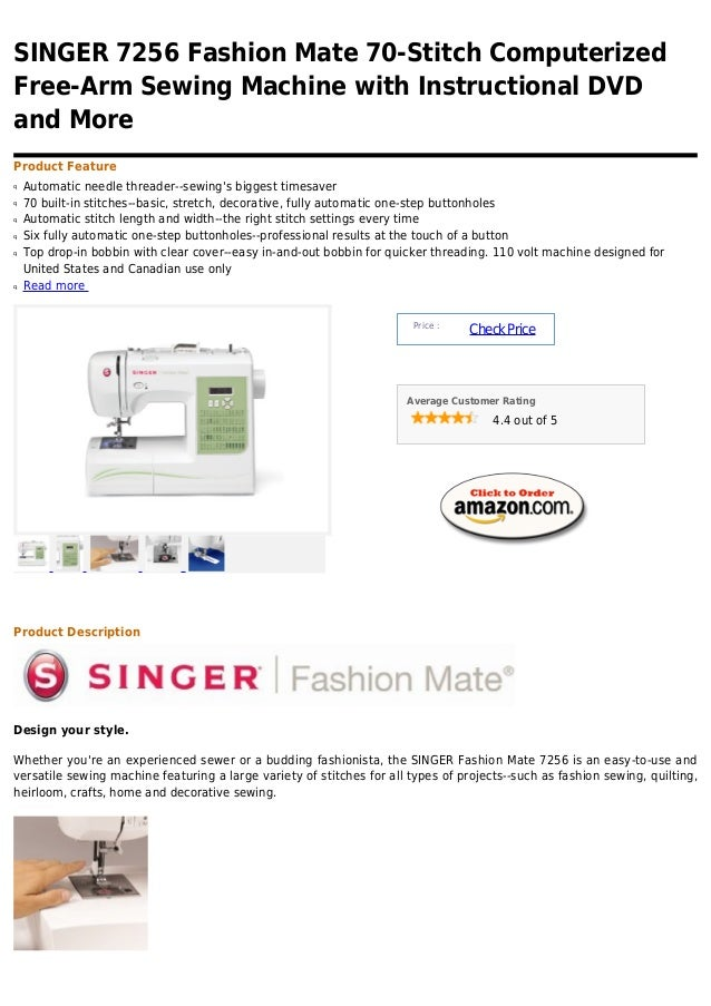SINGER 7256 Fashion Mate 70-Stitch ComputerizedFree-Arm Sewing Machine with Instructional DVDand MoreProduct Featureq   Au...