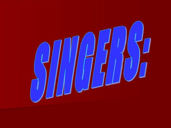 SINGERS: