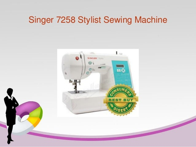 singer 7258 sewing machine reviews