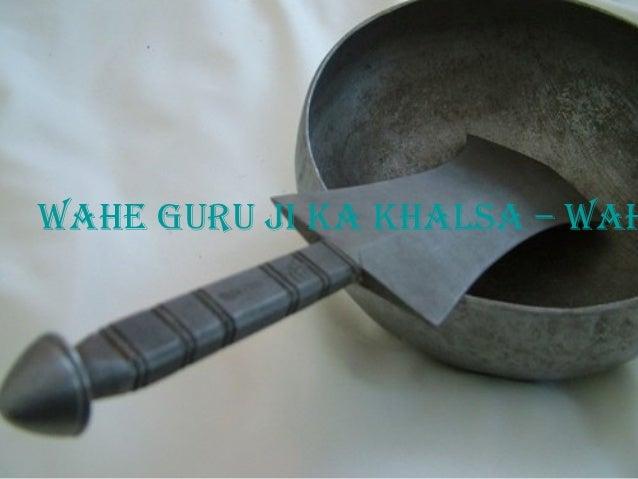 Wahe Guru Ji Ka Khalsa – Wah