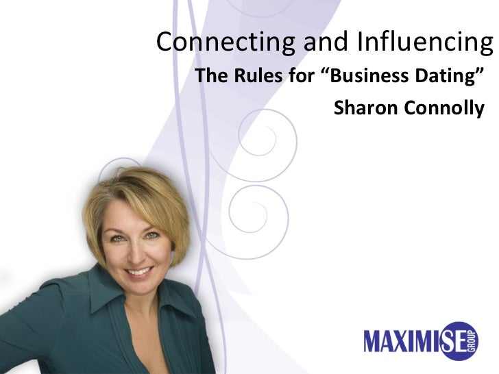 """Connecting and Influencing The Rules for """"Business Dating"""" Sharon Connolly"""