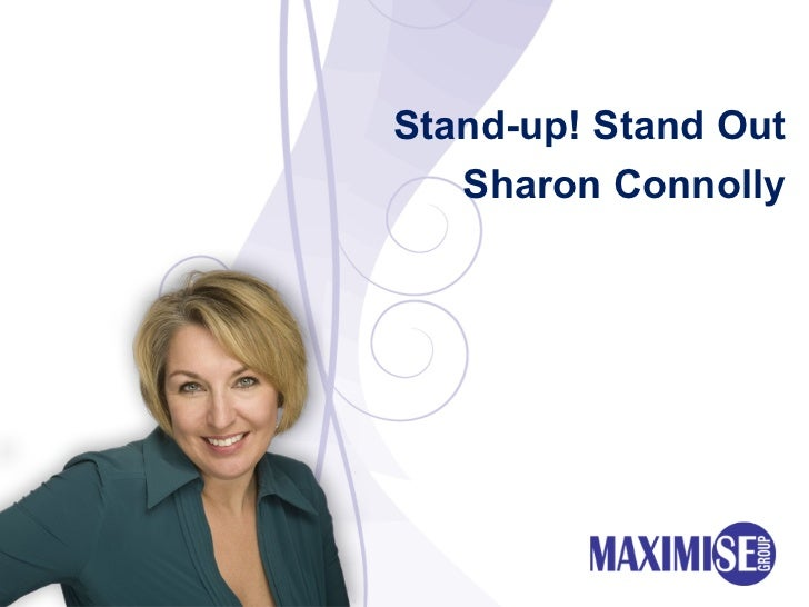 Stand-up! Stand Out Sharon Connolly